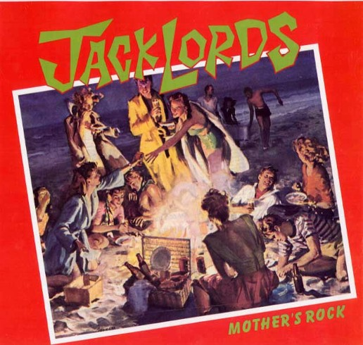 The Jacklords Only Put Out One Complete Album Quot Mother S